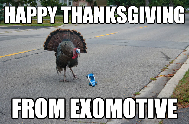 Happy Thanksgiving from Exomotive